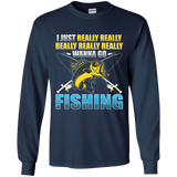 Really Want to Go Fishing Long Sleeve Shirt