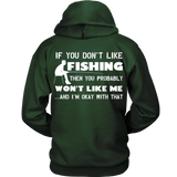 If You Dont Like Fishing  - Tee, Hoodie, Tank and Long Sleeve Tee