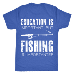 Fishing is Imprtanter T-Shirt