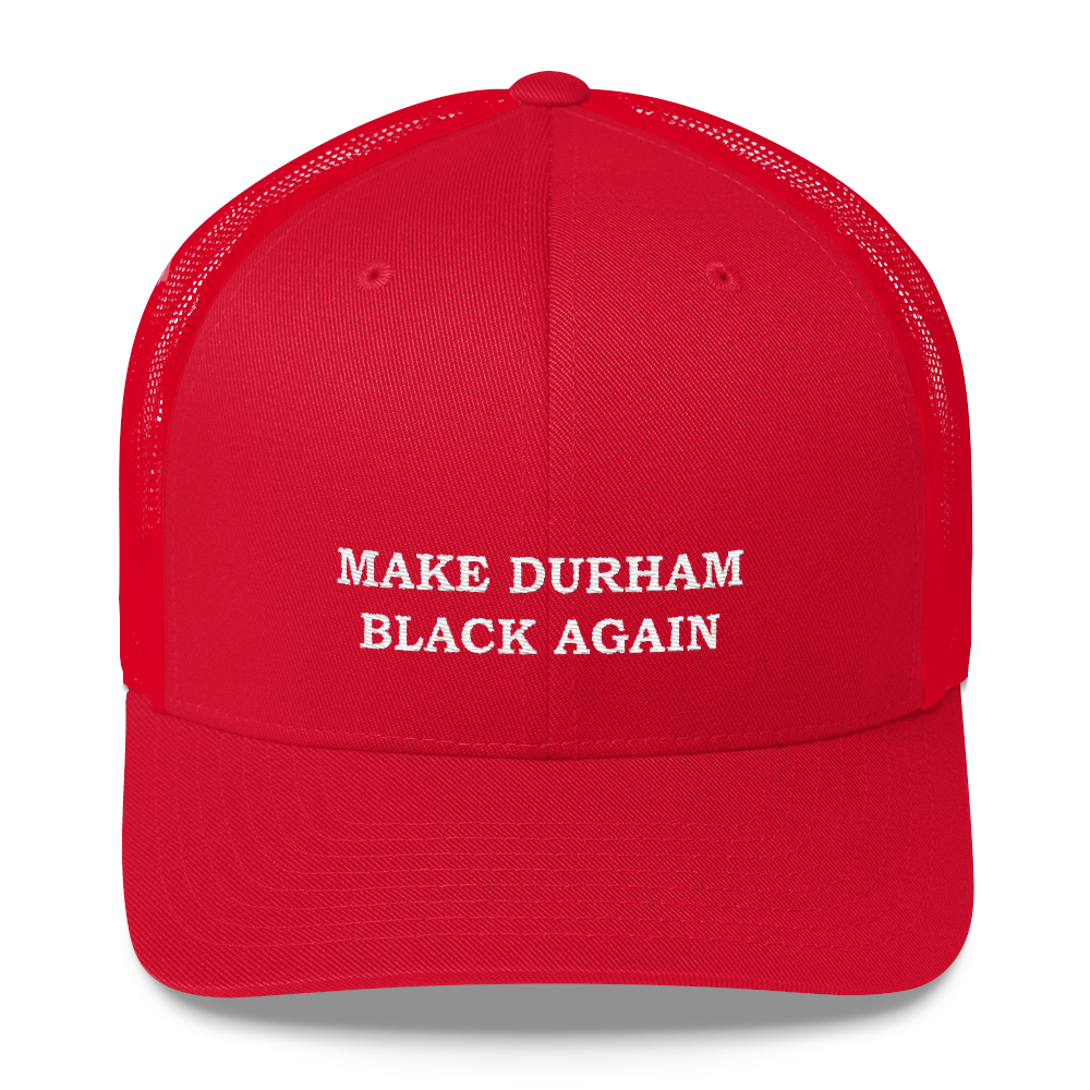 MAKE DURHAM BLACK AGAIN Red Trucker Cap
