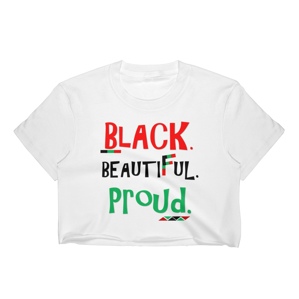 BLACK. BEAUTIFUL. PROUD. Fitted Crop Top