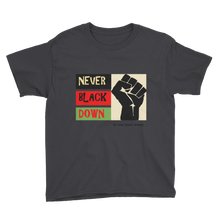 NEVER BLACK DOWN Unisex/Youth T-Shirt