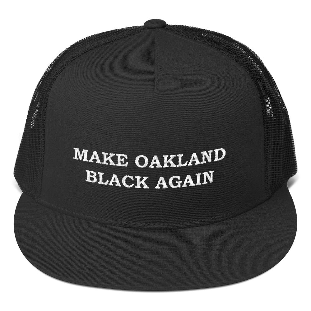 MAKE OAKLAND BLACK AGAIN Black Trucker Cap