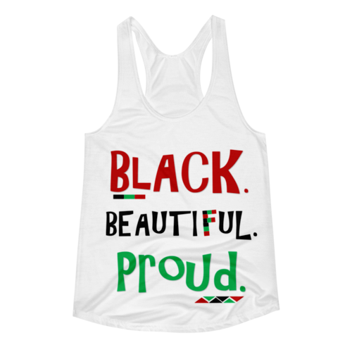 BLACK. BEAUTIFUL. PROUD. Women's Racerback (Limited Edition)