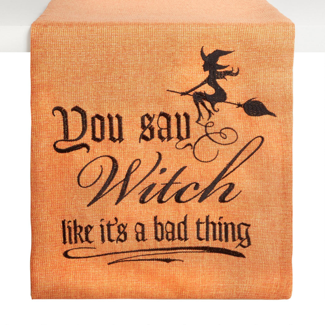 You Say Witch Like Its A Bad Thing Embroidered Halloween Table Runner