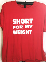 I'm not Fat, I'm Short for My Weight!