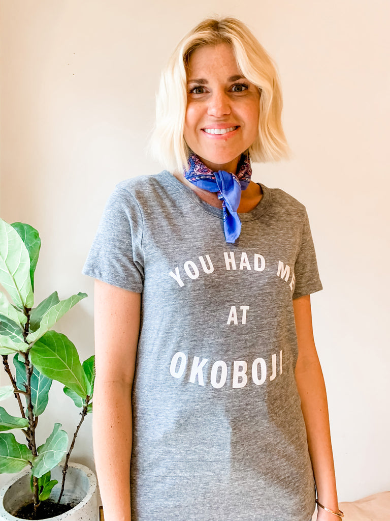 YOU HAD ME AT OKOBOJI  T-SHIRT