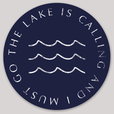 THE LAKE IS CALLING AND I MUST GO STICKER