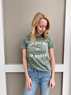 Load image into Gallery viewer, YOU HAD ME AT UP NORTH T-SHIRT