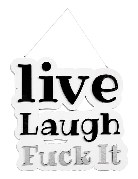 Live, Laugh, Fuck It 3D Metallic Wood Sign