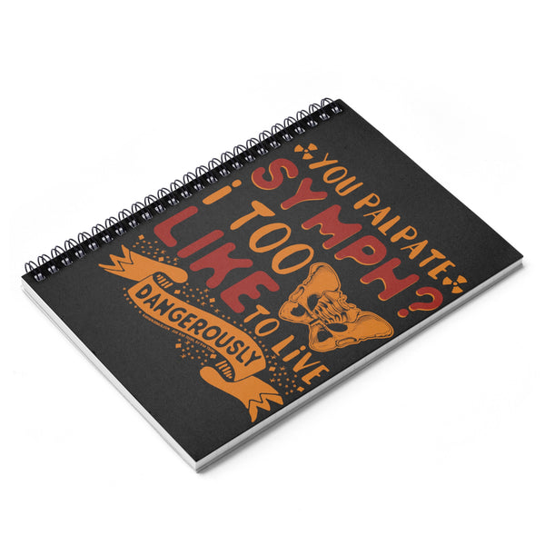 """Living Dangerously"" Spiral Notebook - Ruled Line"