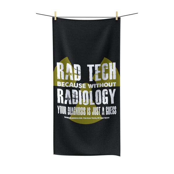 """Rad Tech, Without Radiology..."" Polycotton Towel"