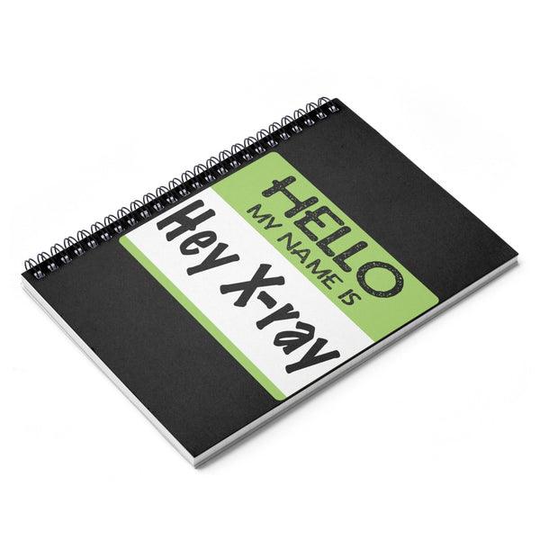 """Hello My Name Is"" Spiral Notebook - Ruled Line"