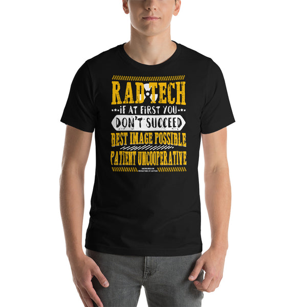 Patient Uncooperative Radiology Tech Short-Sleeve Unisex T-Shirt