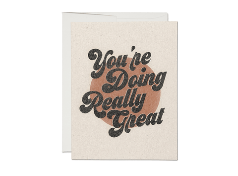 You're Doing Great - Greeting Card