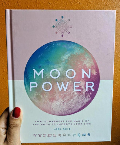 Moon Power:  How to Harness the Magic of the Moon to Improve Your Life (hardcover)