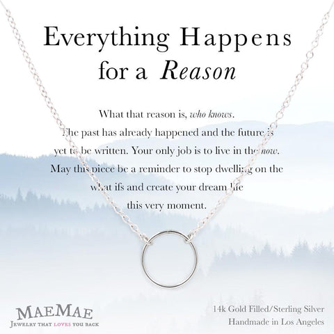Everything Happens For A Reason Necklace by MaeMae in Sterling Silver finish with open circle charm.