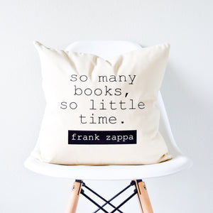 So Many Books So Little Time Book Lover Pillow
