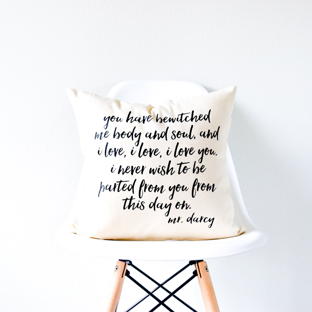 "Jane Austen Mr. Darcy Pillow - ""You Have Bewitched Me Body and Soul"" Pride and Prejudice Quote"