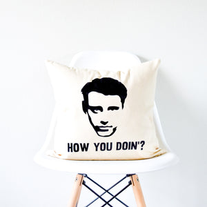 "Friends TV SHOW Joey Tribbiani ""How You Doin'? Quote Pillow"