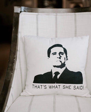 "The Office TV SHOW Pillow - ""That's What She Said!"" Michael Scott Quote"