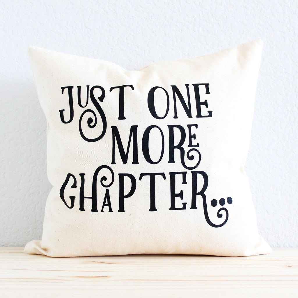 "Book Lovers and Readers' Pillow ""Just One More Chapter"" Quote"