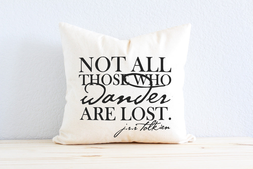 "Lord of the Rings JRR Tolkien ""Not All Those Who Wander Are Lost"" Pillow"