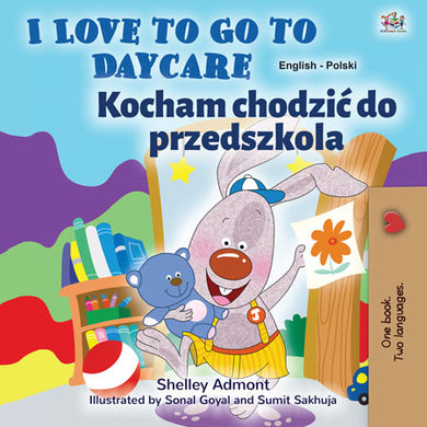 Bilingual-English-Polish-kids-story-I-Love-to-Go-to-Daycare-cover