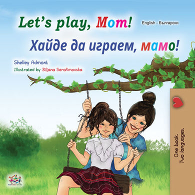 eBook: Let's Play, Mom! (English Bulgarian Bilingual Children's Book)