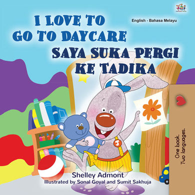 English-Malay-Bilingual-kids-story-I-Love-to-Go-to-Daycare-cover