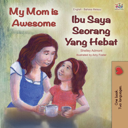 English-Malay-bilingual-kids-bedtime-story-My-Mom-is-Awesome-Shelley-Admont-cover