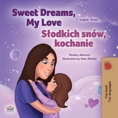 English-Polish-Bilingual-childrens-bedtime-story-book-Sweet-Dreams-My-Love-KidKiddos-cover