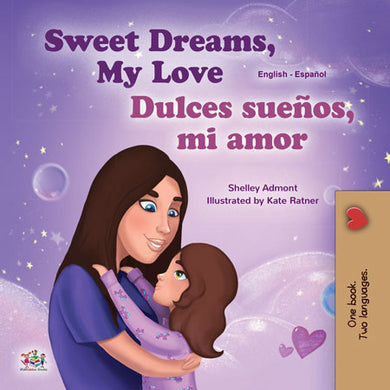 English-Spanish-Bilingual-childrens-bedtime-story-book-Sweet-Dreams-My-Love-KidKiddos-cover