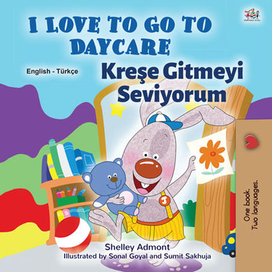 English-Turkish-Bilingual-chidlrens-book-I-Love-to-Go-to-Daycare-cover