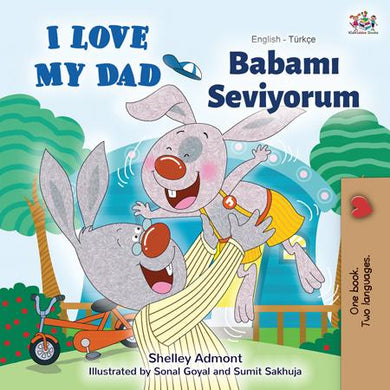 English-Turkish-Bilingual-children's-picture-book-I-Love-My-Dad-Shelley-Admont-cover