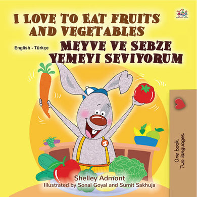 English-Turkish-Bilingual-kids-books-I-Love-to-Eat-Fruits-and-Vegetables-KidKiddos-Shelley-Admont-cover