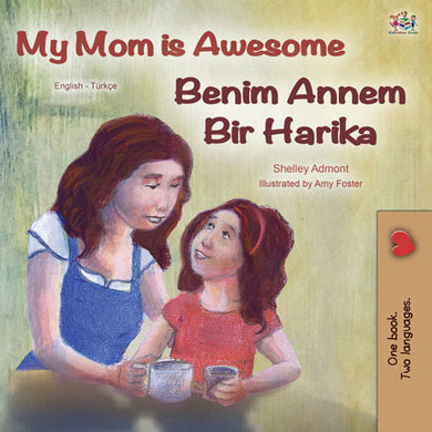 English-Turkish-bilingual-kids-bedtime-story-My-Mom-is-Awesome-Shelley-Admont-cover