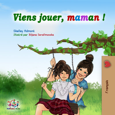 Let's Play, Mom! (French Language Book for Kids)