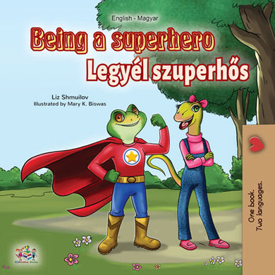 Hungarian-English-dual-language-book-for-kids-Being-a-Superhero-cover