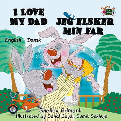 English-Danish-Bilingual-children's-picture-book-I-Love-My-Dad-Shelley-Admont-cover