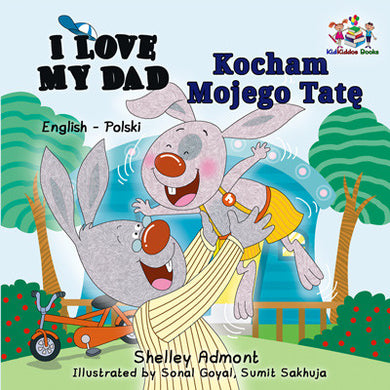 English-Polish-Bilingual-children's-picture-book-I-Love-My-Dad-Shelley-Admont-cover