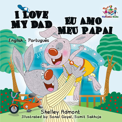 English-Portuguese-Bilingual-book-for-kids-I-Love-My-Dad-Shelley-Admont-cover