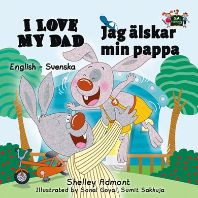 English-Swedish-Bilingual-children's-picture-book-I-Love-My-Dad-Shelley-Admont-cover