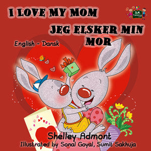 English-Danish-Bilingual-I-Love-My-Mom-kids-book-Shelley-Admont-KidKiddos-cover