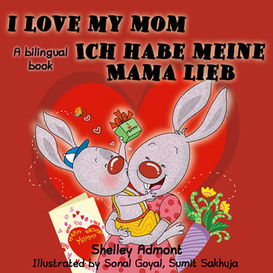 English-German-Bilingual-childrens-book-I-Love-My-Mom-Shelley-Admont-cover