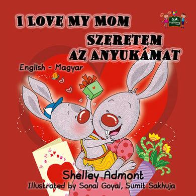 English-Hungarian-Bilingual-kids-book-I-Love-My-Mom-Shelley-Admont-KidKiddos-cover