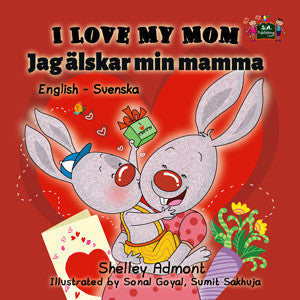 English-Swedish-I-Love-My-Mom-childrens-book-about-bunnies-by-Shelley-Admont-cover