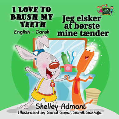 English-Danish-Bilingual-children's-picture-book-I-Love-to-Brush-My-Teeth-Shelley-Admont-cover