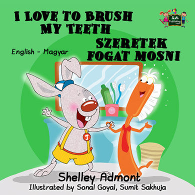 English-Hungarian-Bilingual-children's-picture-book-I-Love-to-Brush-My-Teeth-Shelley-Admont-cover