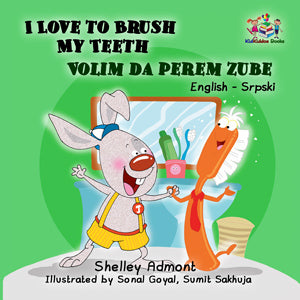 I-Love-to-Brush-My-Teeth-English-Serbian-Bilingual-kids-bunnies-book-Shelley-Admont-cover